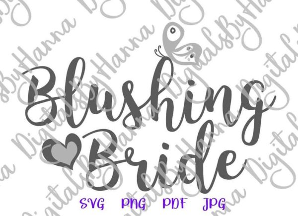 Wedding SVG Blushing Bride Clipart Sign Print Bachelorette Bridal Shower T Shirt Cut