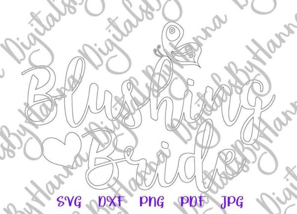 Wedding SVG Files for Cricut Saying Blushing Bride Clipart Print Sublimation Cut