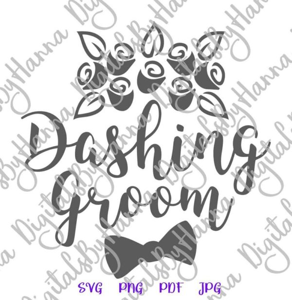 Wedding SVG Files for Cricut Saying Dashing Groom Print Bachelor Party Sublimation t-Shirt Cut