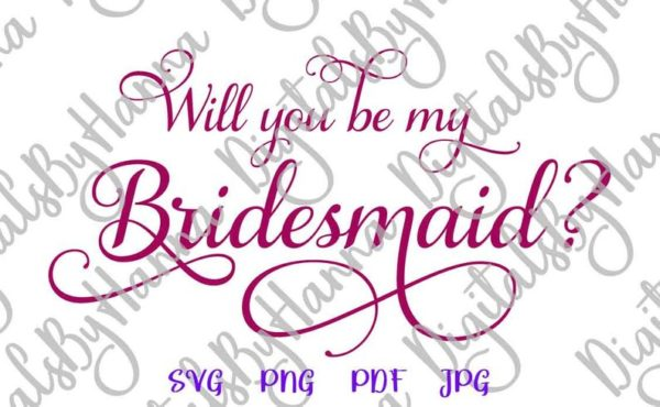 Will You be My Bridesmaid SVG Proposal Team Bride Tribe Word Print Wedding Bridal