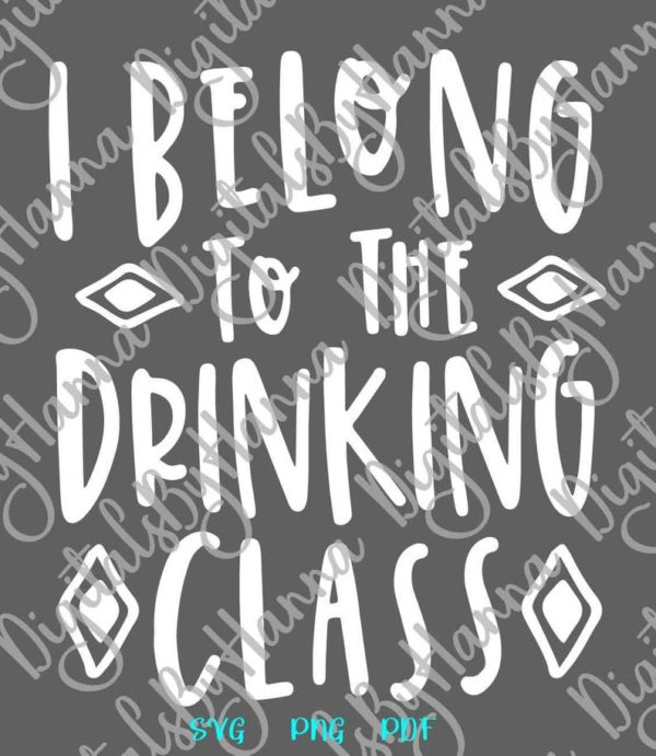 Wine Clipart SVG I Belong to Drinking Class Funny Alcohol Lover Wine Glass T Shirt Sublimation