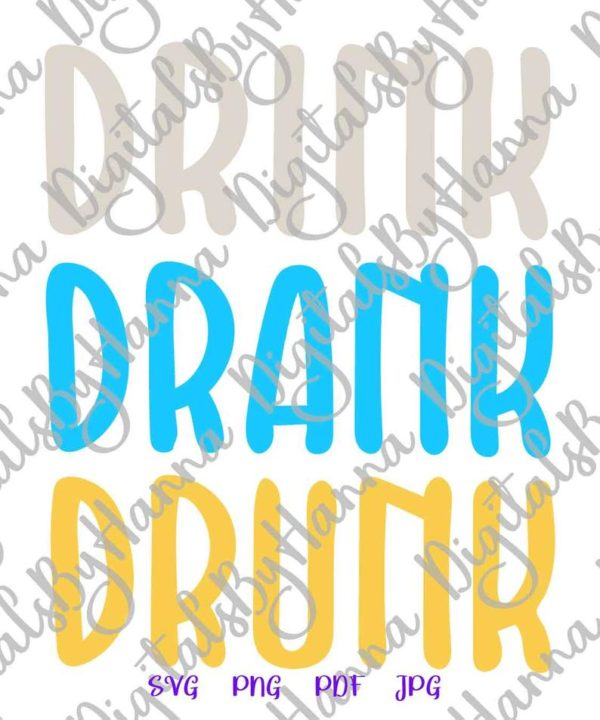 Wine Drink Drank Drunk SVG Funny Quote Drinking Sign Alcohol Tee Cup Mug Glass Cut Print