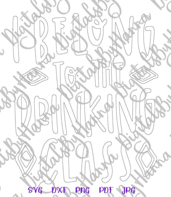 Wine SVG Files for Cricut Saying I Belong to Drinking Class Funny Alcohol Lover Wine Cut Print