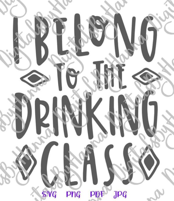 Wine SVG Files for Cricut Saying I Belong to Drinking Class Funny Quote Sign Alcohol Lover