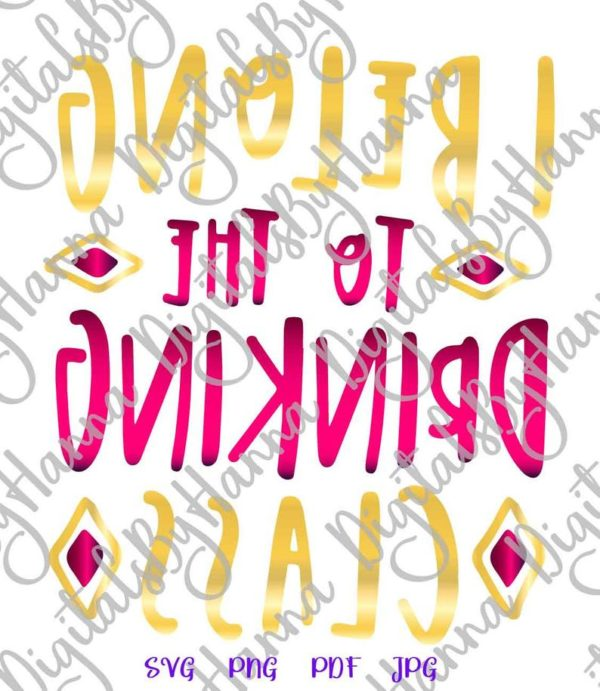 Wine SVG Files for Cricut Saying I Belong to Drinking Class Funny Quote Wine Glass Print