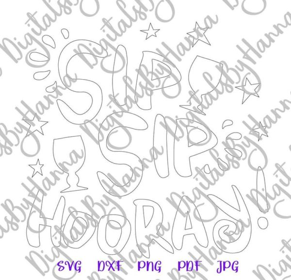 Wine SVG Files for Cricut Saying Sip Hooray Funny Quote Alcohol Cut Print Sublimation