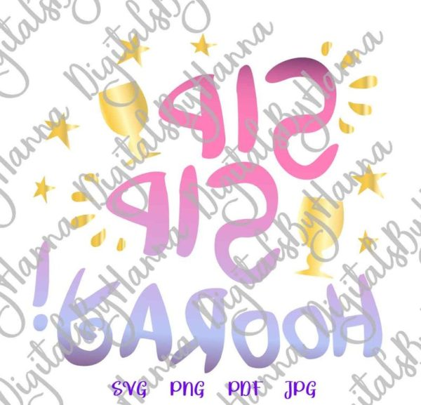 Wine SVG Files for Cricut Saying Sip Hooray Funny Quote Sign Word Birthday Anniversary Print Sublimation