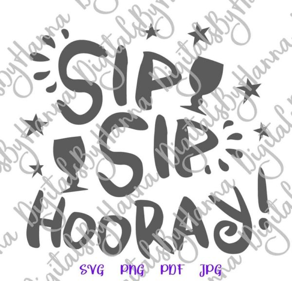 Wine SVG Files for Cricut Sip Hooray Funny Birthday Anniversary Clipart Bridal Shower Glass Cut Print