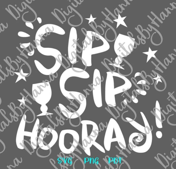 Wine SVG Files for Cricut Sip Hooray Funny Quote Birthday Bridal Shower Alcohol Cut Print