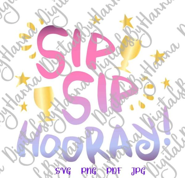 Wine SVG Files for Cricut Sip Hooray Funny Quote Sign Birthday Bridal Shower Glass Alcohol