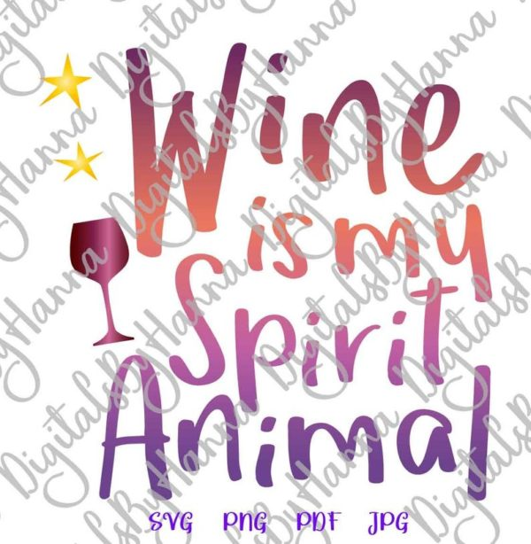 Wine SVG My Spirit Animal Funny Quote Alcohol Lover Cut Print T Shirt Sublimation