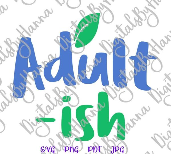 Adultish SVG I Cant Adult Today Funny Quote Shirt Word Cut Print Sublimation