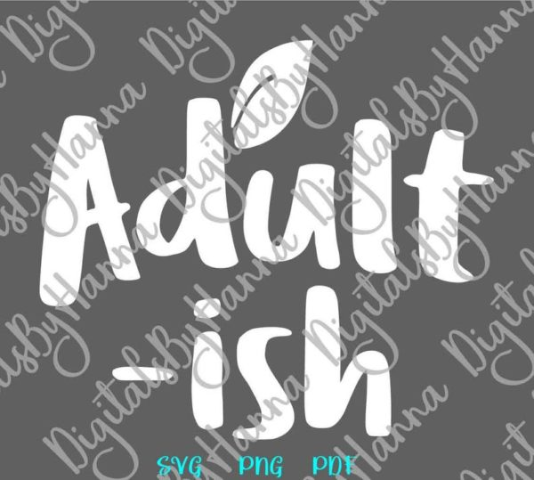 Adultish SVG I Cant Adult Today Hard Funny Quote t-Shirt Cut Print Sublimation