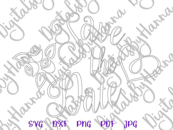 Bridal SVG Save The Date Clipart Wedding Invitation Calligraphy Heart Rose Cut Print