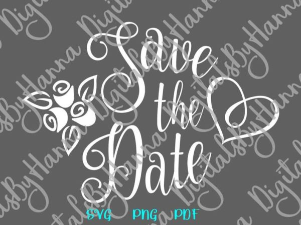 Bridal SVG Save The Date Hand Lettering Clipart Wedding Invitation Calligraphy Cut Print