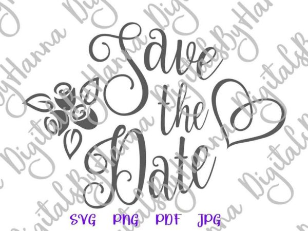 Bridal SVG Save The Date Hand Lettering Clipart Wedding Rose Cut Print Sublimation