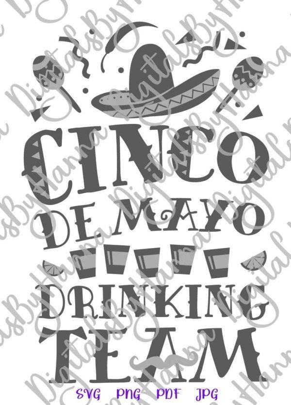 Cinco de Mayo Drinking Team SVG Mexican Fiesta Shirt Tee tShirt Print Sublimation Cut