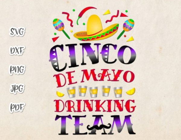 Cinco de Mayo Drinking Team SVG Mexican Fiesta Sombrero Tee tShirt Print Sublimation Cut