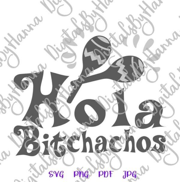 Cinco de Mayo Hola Bitchachos Mexican Fiesta Maracas Quote Bitch Print Sublimation Cut