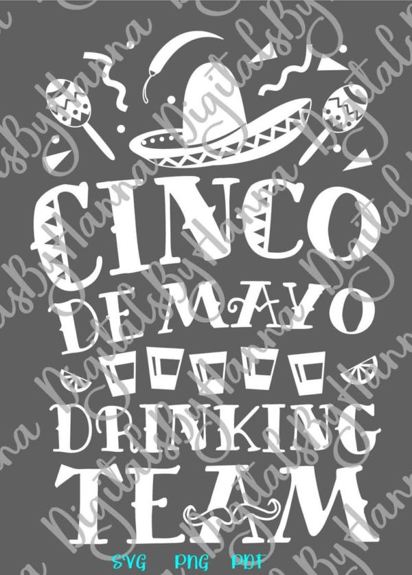 Cinco de Mayo Saying Drinking Team SVG Mexican Fiesta Tee tShirt Print Cut