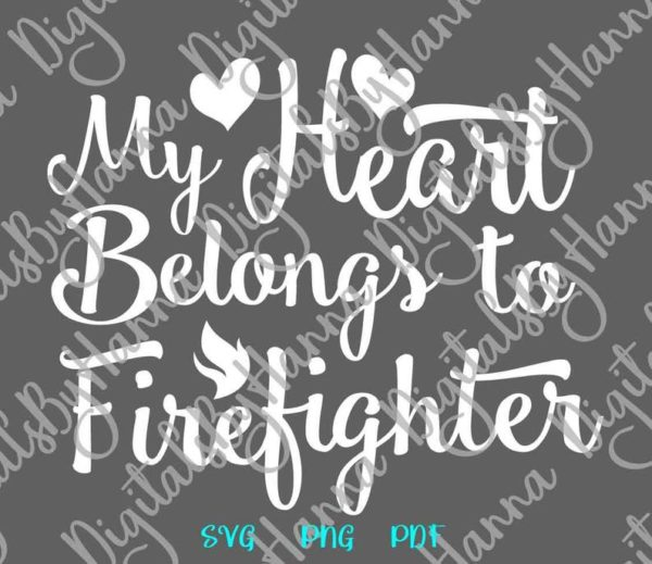 Firefman SVG My Heart Belongs to Firefighter Fire Fighter Wife Quote Sign T Tee Mug Word Cut Print