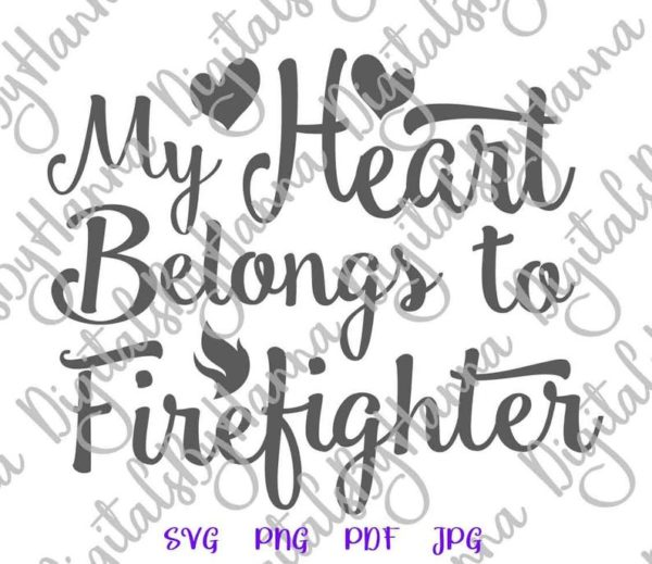 Firefman SVG Saying My Heart Belongs to Firefighter Fire Fighter Wife Tee Mug Cut Print Sublimation