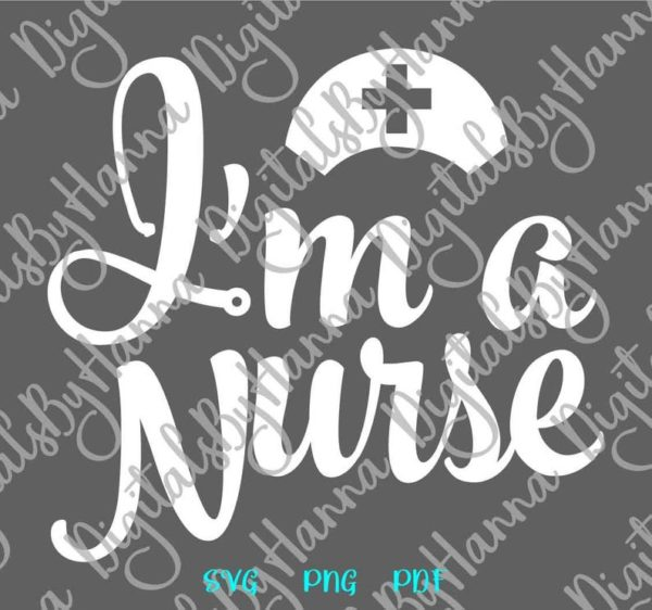 Medical SVG Files for Cricut Saying I'm Nurse Shirt Tee Mug Cup Cut Print Sublimation