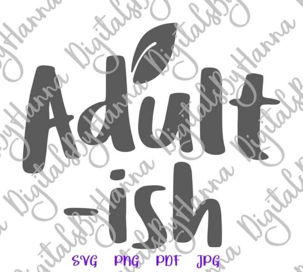Sarcastic Adultish SVG I Cant Adult Today Funny Quote t-Shirt Cut Print Sublimation