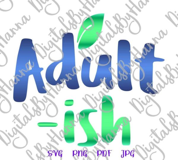 Sarcastic Clipart Adultish I Cant Adult Today Funny Quote Shirt Word Cut Print