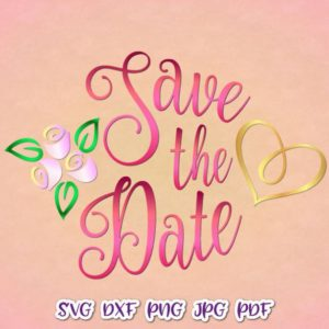 Save The Date Hand Lettering Clipart Wedding Invitation Heart Rose Cut Print