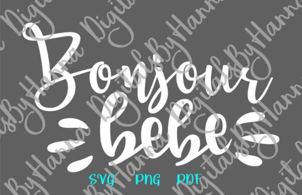 Bonjour Bebe Funny Onesie Bodysuit Outfit Clothes Paris Quote Cut Print Sublimation