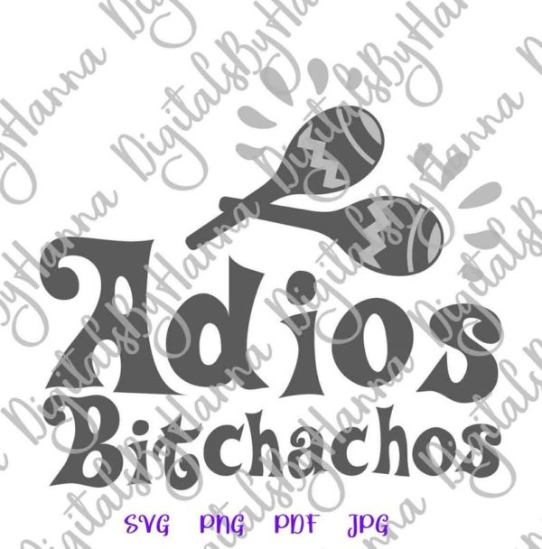 Cinco de Mayo Adios Bitchachos Mexican Fiesta Maracas Bitch Shirt Print Sublimation Cut