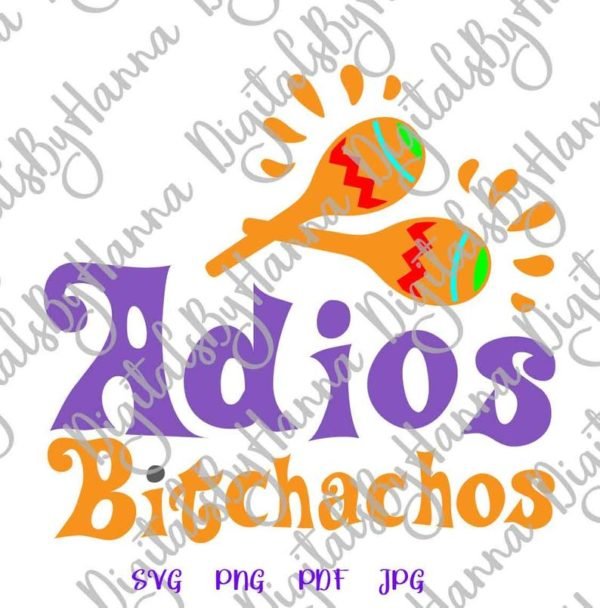 Cinco de Mayo Adios Bitchachos Mexican Fiesta Maracas Print Sublimation Cut