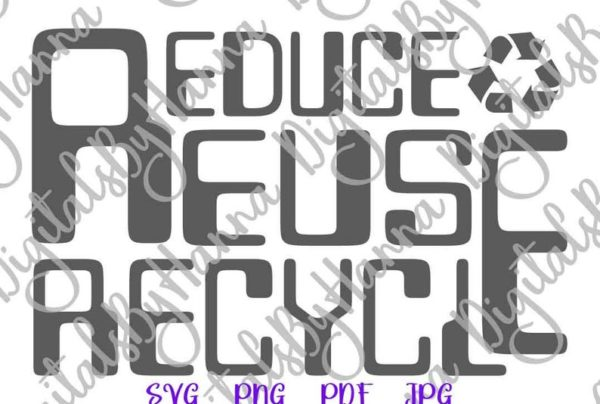 Earth Day SVG Saying Reduce Reuse Recycle Save the Planet Environment Ecology Quote Tee Cut Print Sublimation