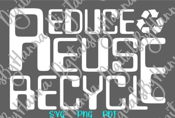 Earth Day SVG Saying Reduce Reuse Recycle Save the Planet Environment Ecology Tee Cut Print Sublimation