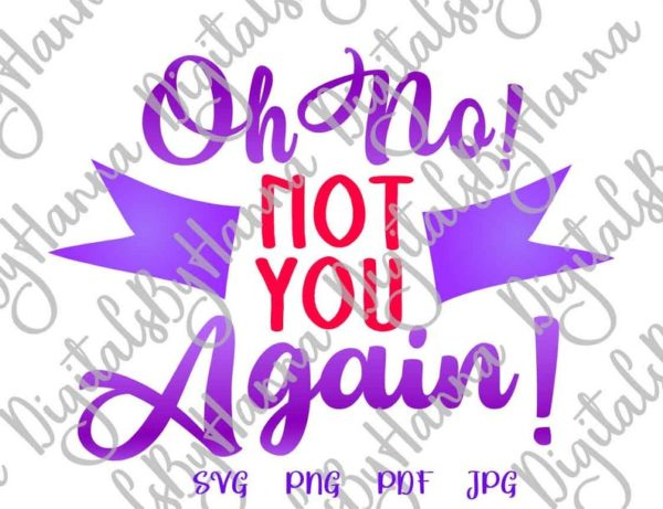 Front Door Mat Saying Oh No Not You Again Funny Lettering Sarcastic Housewarming Gift Cut Print Sublimation