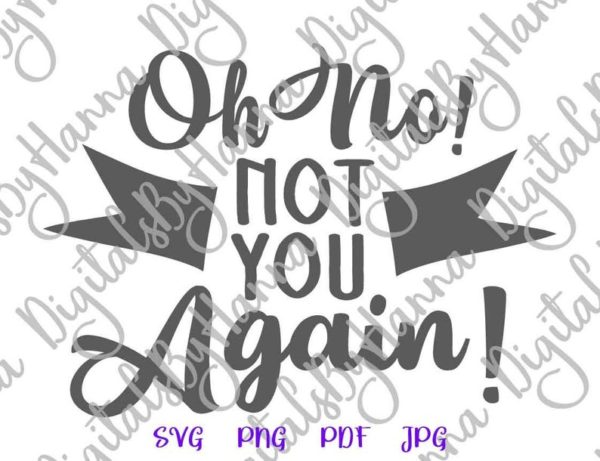 Front Door Mat Saying Oh No Not You Again Funny Lettering Word Sarcastic Housewarming Gift Cut Print Sublimation