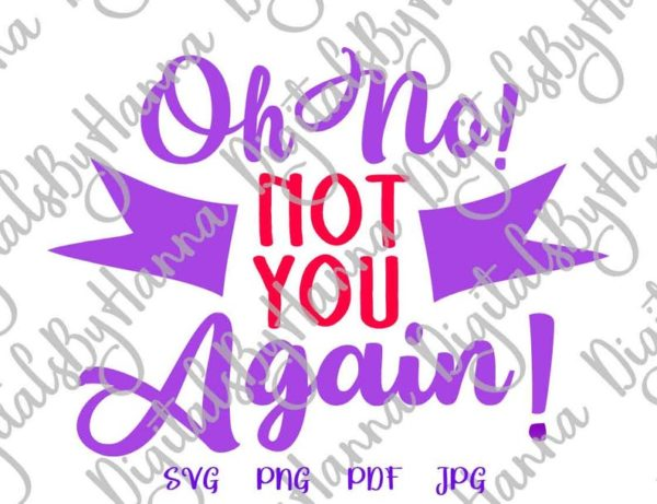 Front Door Mat Saying Oh No Not You Again Funny Sign Lettering Sarcastic Housewarming Gift Cut Print Sublimation