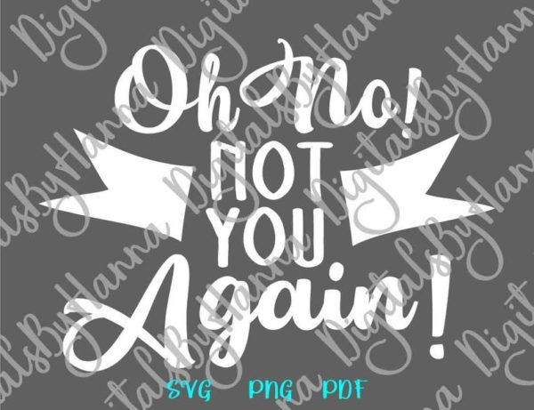 Front Door Mat Saying Oh No Not You Again Funny Sign Lettering Word Sarcastic Housewarming Cut Print Sublimation