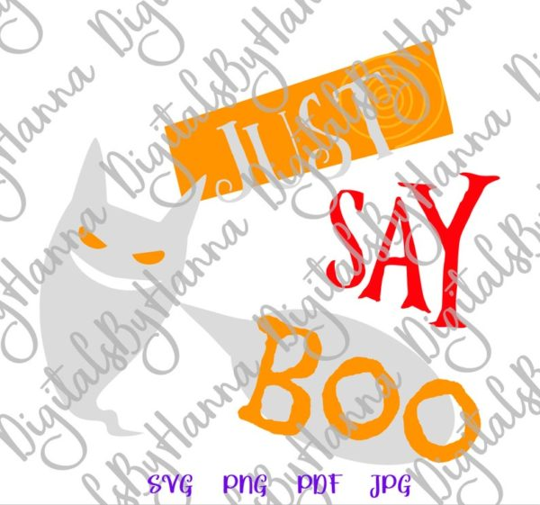 Halloween Just Say Boo SVG Cute Ghost Wall Clipart Invite Print tee Tumbler Decoration Sublimation cut