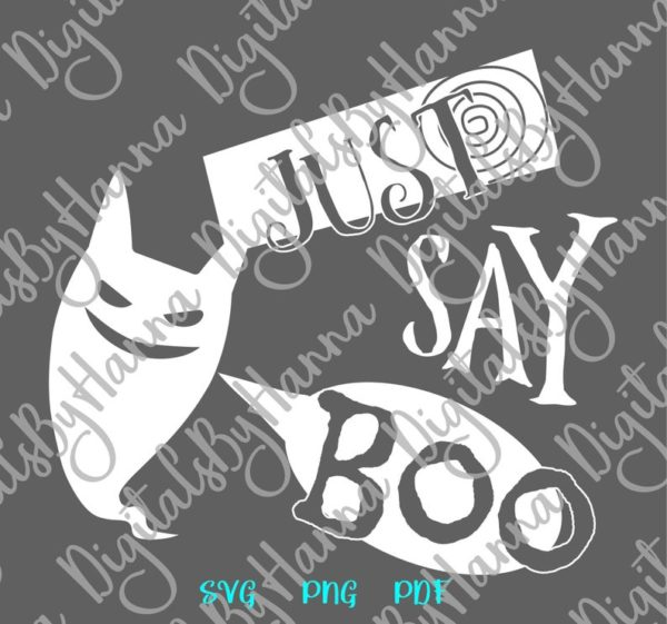 Happy Halloween Just Say Boo SVG Cute Ghost Clipart Invite Print Tumbler Wall Decoration Sublimation
