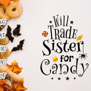 Happy Halloween SVG Saying Will Trade Sister for Candy Cute Spider Print tee Tote Bag Onesie Outft Sublimation cut