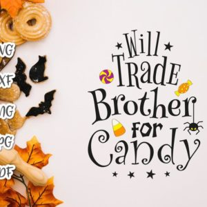 Happy Halloween SVG Will Trade Brother for Candy Cute Spider Print tee Bag Bodysuit Outft Sublimation cut