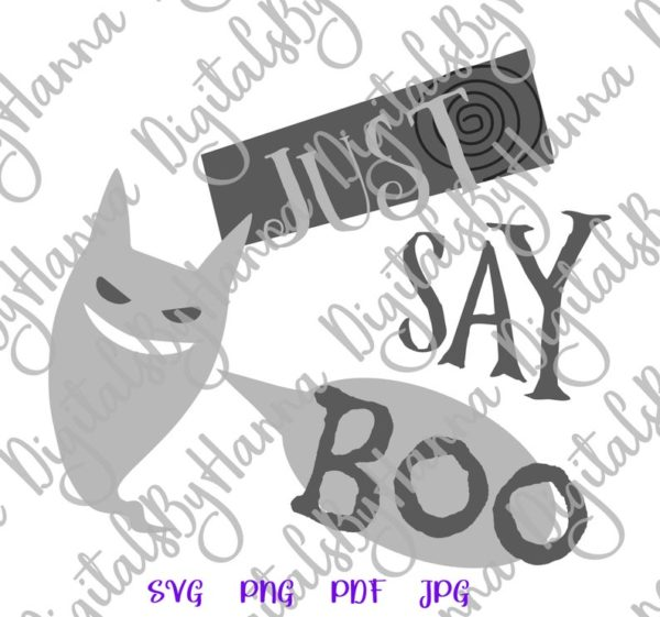 Happy Halloween Saying Just Say Boo SVG Cute Ghost Clipart Invite Print tee Decoration Sublimation cut