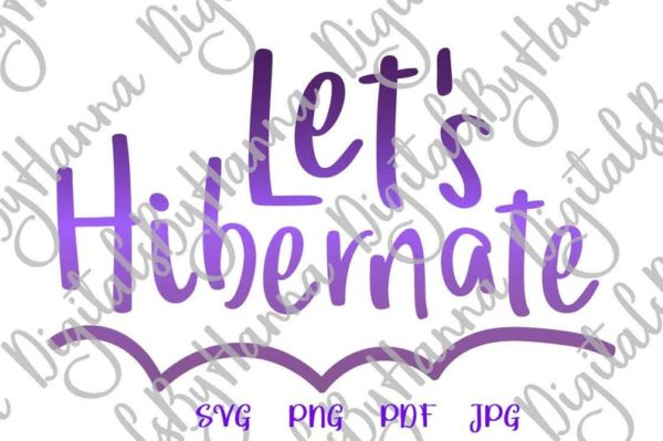 Introvert Clipart Saying Let's Hibernate SVG Funny Stay Home Sarcastic Tee Tumbler Cut Print Sublimation