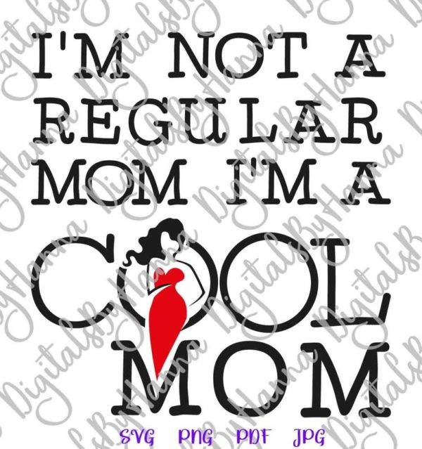 Mom Life I'm Not Regular I'm Cool Funny Quote MomLife Family Mother Tee t Shirt Cut Print Sublimation