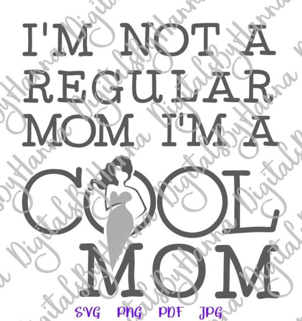 Mom Saying I'm Not Regular I'm Cool Funny Quote MomLife Family Mother Tee t Shirt Cut Print Sublimation