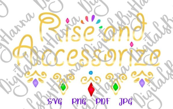 Rise and Accessorize Clipart Fashion Glam Funny Print Cut Sublimation