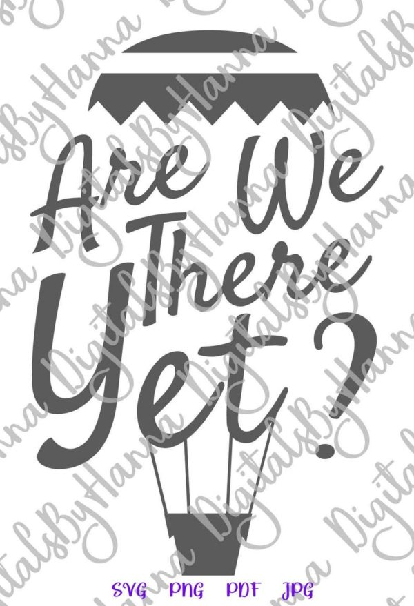 Road Trip Are We There Yet Letter Word Tee Shirt Hot Air Balloon Skyhook Cut Print Sublimation