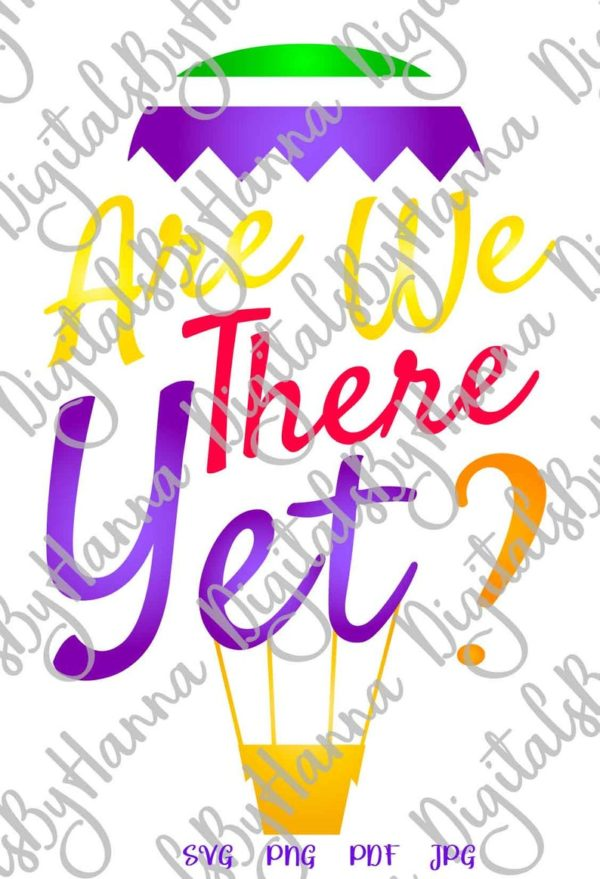 Road Trip Saying Are We There Yet Travel Sign Tee Shirt Hot Air Balloon Skyhook Cut Print Sublimation